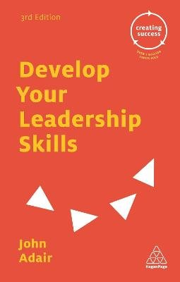 Develop Your Leadership Skills (Electronic book text, 3rd Revised edition): John Adair