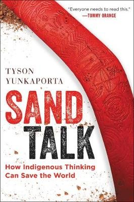 Sand Talk - How Indigenous Thinking Can Save the World (Hardcover): Tyson Yunkaporta