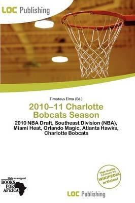 2010-11 Charlotte Bobcats Season (Paperback): Timoteus Elmo