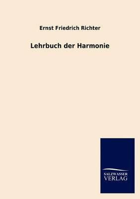 Lehrbuch Der Harmonie (German, Paperback): Ernst Friedrich Richter