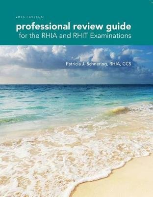 Professional Review Guide for the Rhia and Rhit Examinations, 2016 Edition (Book Only) (Paperback): Patricia Schnering