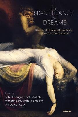 The Significance of Dreams - Bridging Clinical and Extraclinical Research in Psychonalysis (Electronic book text): Peter...
