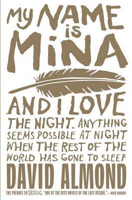 My Name Is Mina (Hardcover): David Almond