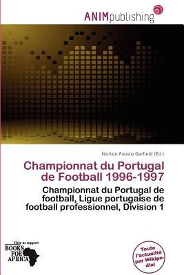 Championnat Du Portugal de Football 1996-1997 (French, Paperback): Norton Fausto Garfield