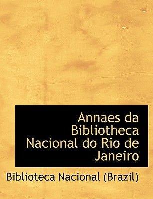 Annaes Da Bibliotheca Nacional Do Rio de Janeiro (English, Portuguese, Large print, Hardcover, large type edition): Biblioteca...