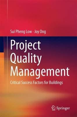 Project Quality Management - Critical Success Factors for Buildings (Electronic book text):