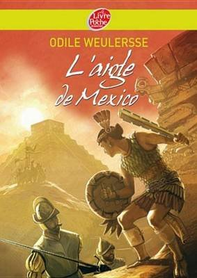 L'Aigle de Mexico (French, Electronic book text): Odile Weulersse
