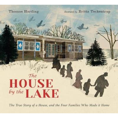 The House by the Lake: The True Story of a House, Its History, and the Four Families Who Made It Home (Hardcover): Thomas...
