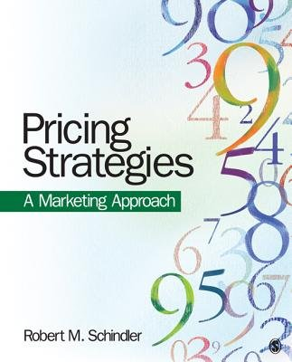 Pricing Strategies - A Marketing Approach (Hardcover): Robert M. Schindler
