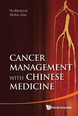 Cancer Management With Chinese Medicine (Hardcover): Ren Cun Yu, Hong Hai