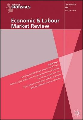 Economic and Labour Market Review, v. 1, No. 4 (Paperback): Office for National Statistics