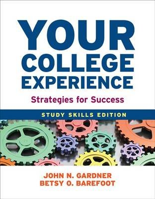 Your College Experience: Study Skills Edition - Strategies for Success (Paperback, 10th ed.): John N Gardner, Betsy Obarefoot