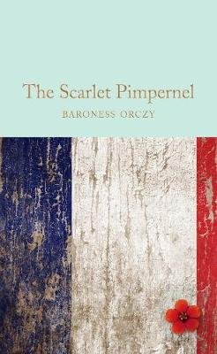 The Scarlet Pimpernel (Hardcover): Baroness Orczy