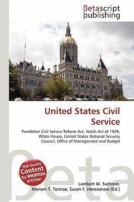United States Civil Service (Paperback): Lambert M. Surhone, Mariam T. Tennoe, Susan F. Henssonow