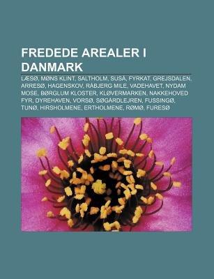 Fredede Arealer I Danmark - Laeso, Mons Klint, Saltholm, Susa, Fyrkat, Grejsdalen, Arreso, Hagenskov, Rabjerg Mile, Vadehavet,...