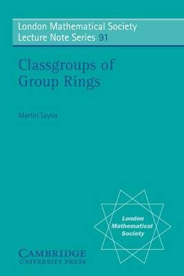 Classgroups of Group Rings (Electronic book text): Martin J. Taylor