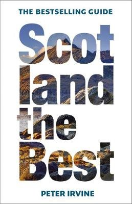 Scotland The Best - The Bestselling Guide (Paperback, 13th Revised edition): Peter Irvine
