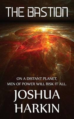 The Bastion (Paperback): Joshua Harkin