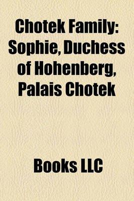 Chotek Family - Sophie, Duchess of Hohenberg, Palais Chotek (Paperback): Books Llc