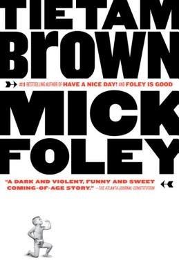 Tietam Brown (Electronic book text): Mick Foley