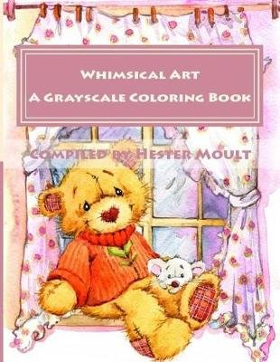 Whimsical Art - For the Young at Heart (Paperback): Hester Moult