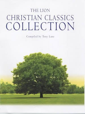 The Lion Christian Classics Collection (Hardcover): Anthony N.S. Lane