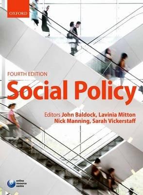 Social Policy (Paperback, 4th Revised edition): John C. Baldock, Lavinia Mitton, Nick Manning, Sarah Vickerstaff