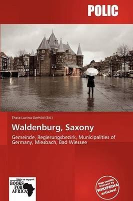 Waldenburg, Saxony (Paperback): Theia Lucina Gerhild