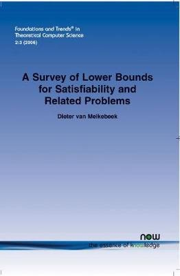 A Survey of Lower Bounds for Satisfiability and Related Problems (Paperback): Dieter van Melkebeek