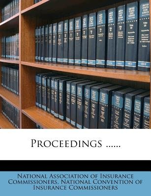 Proceedings ...... (Paperback): National Association of Insurance Commis