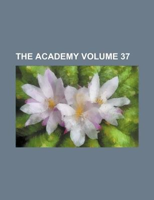 The Academy Volume 37 (Paperback): Books Group