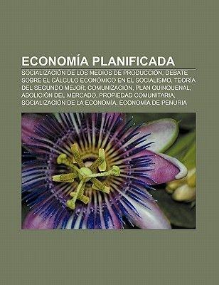Economia Planificada - Socializacion de Los Medios de Produccion, Debate Sobre El Calculo Economico En El Socialismo, Teoria...