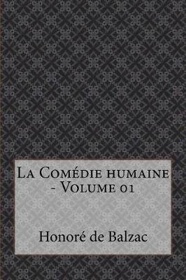 La Com die Humaine - Volume 01 (French, Paperback): Honore De Balzac