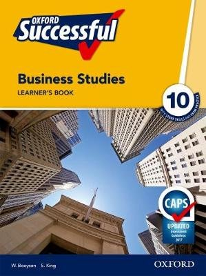 Oxford successful business studies CAPS: Gr 10: Learner's book (Paperback): W. Booysen, S. King, J.A. Justus, B. Erasmus,...