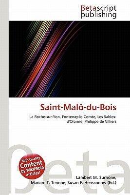 Saint-Malo-Du-Bois (Paperback): Lambert M. Surhone, Miriam T. Timpledon, Susan F. Marseken