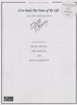 (I've Had) The Time of My Life (Sheet music): Franke Previte, John DeNicola, Donald Markowitz