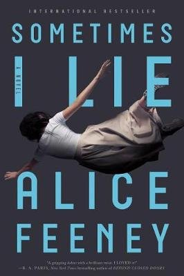 Sometimes I Lie (Hardcover): Alice Feeney