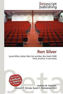Ron Silver (Paperback): Lambert M. Surhone, Miriam T. Timpledon, Susan F. Marseken