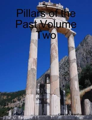 Pillars of the Past Volume Two (Electronic book text): Charles Ginenthal