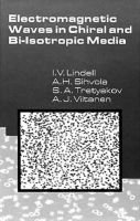 Electromagnetic Waves in Chiral and Bi-isotropic Media (Hardcover): Ismo V. Lindell, Ari Sihvola, Sergei A. Tretyakov, Ari J....