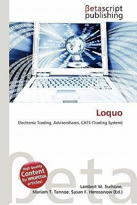 Loquo (Paperback): Lambert M. Surhone, Mariam T. Tennoe, Susan F. Henssonow
