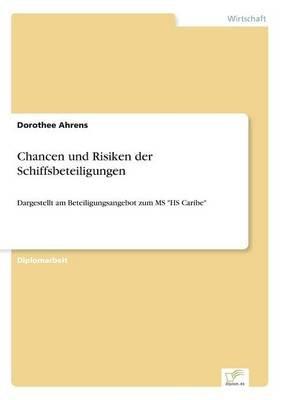 Chancen Und Risiken Der Schiffsbeteiligungen (German, Paperback): Dorothee Ahrens