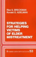Strategies for Helping Victims of Elder Mistreatment (Paperback): Risa S. Breckman, Ronald D. Adelman