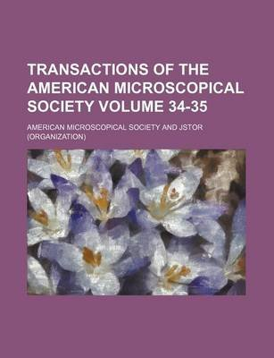 Transactions of the American Microscopical Society Volume 34-35 (Paperback): American Microscopical Society