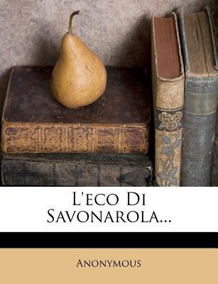 L'Eco Di Savonarola... (Italian, Paperback): Anonymous