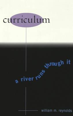 Curriculum - A River Runs Through it (Paperback): William M. Reynolds