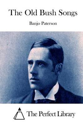 The Old Bush Songs (Paperback): Banjo Paterson