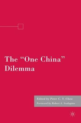 "The ""One China"" Dilemma (Hardcover, First): Peter C Chow"