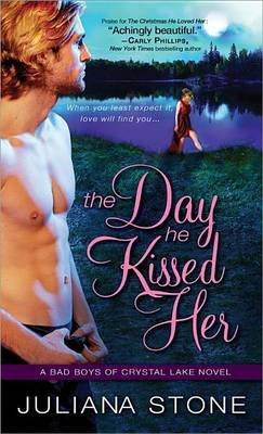 The Day He Kissed Her (Electronic book text): Juliana Stone