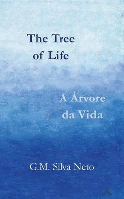 The Tree of Life - A Arvore Da Vida - Bilingual Edition, English-Portuguese (Portuguese, Paperback): G M Silva Neto